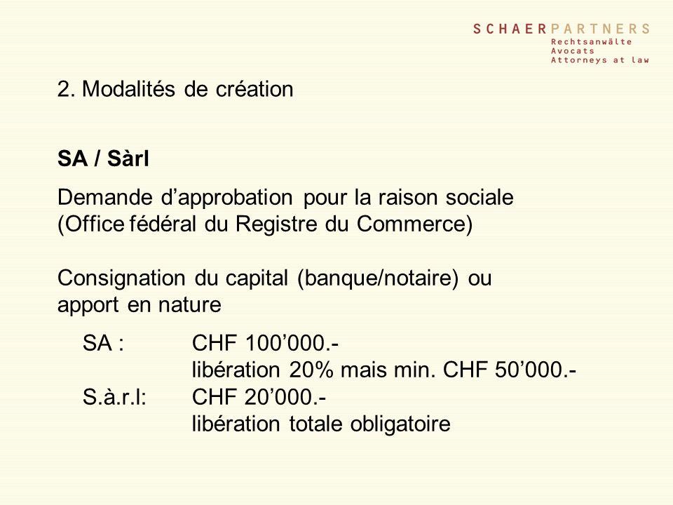 2. Modalités de création SA / Sàrl. Demande d'approbation pour la raison sociale. (Office fédéral du Registre du Commerce)