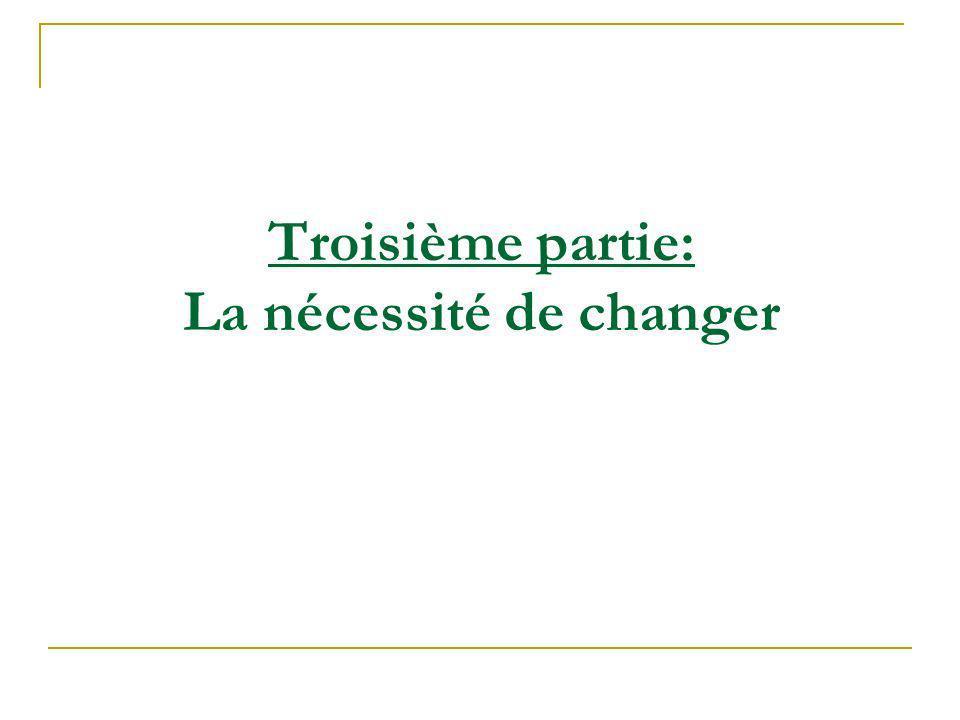 Troisième partie: La nécessité de changer