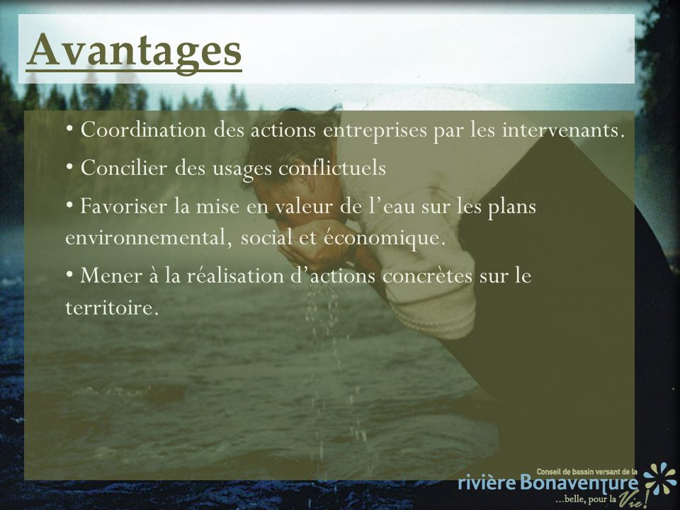 Avantages Coordination des actions entreprises par les intervenants.