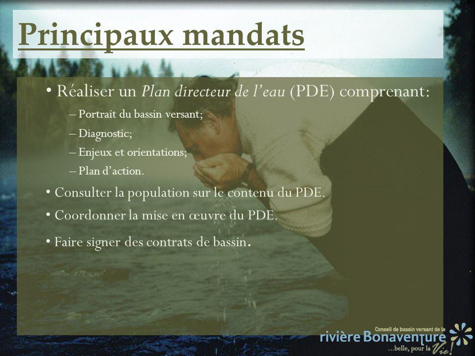 Principaux mandats • Réaliser un Plan directeur de l'eau (PDE) comprenant: – Portrait du bassin versant;