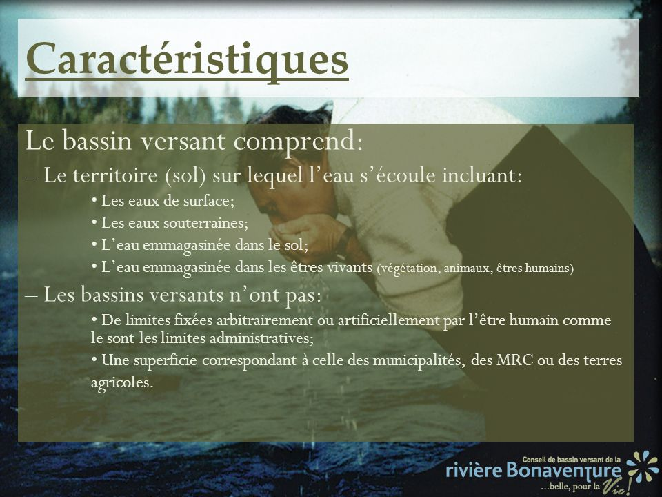 Caractéristiques Le bassin versant comprend: