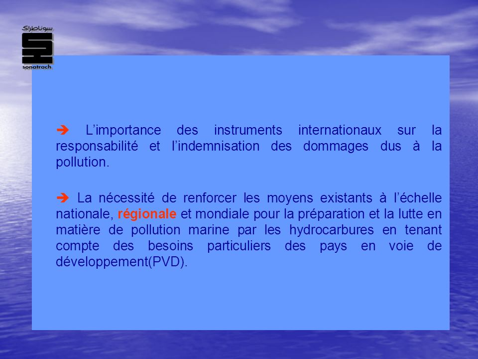  L'importance des instruments internationaux sur la responsabilité et l'indemnisation des dommages dus à la pollution.