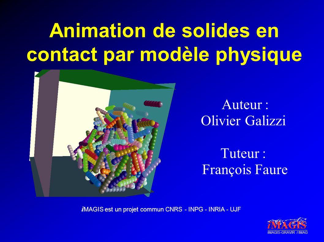 Animation de solides en contact par modèle physique