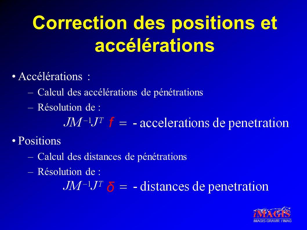 Correction des positions et accélérations