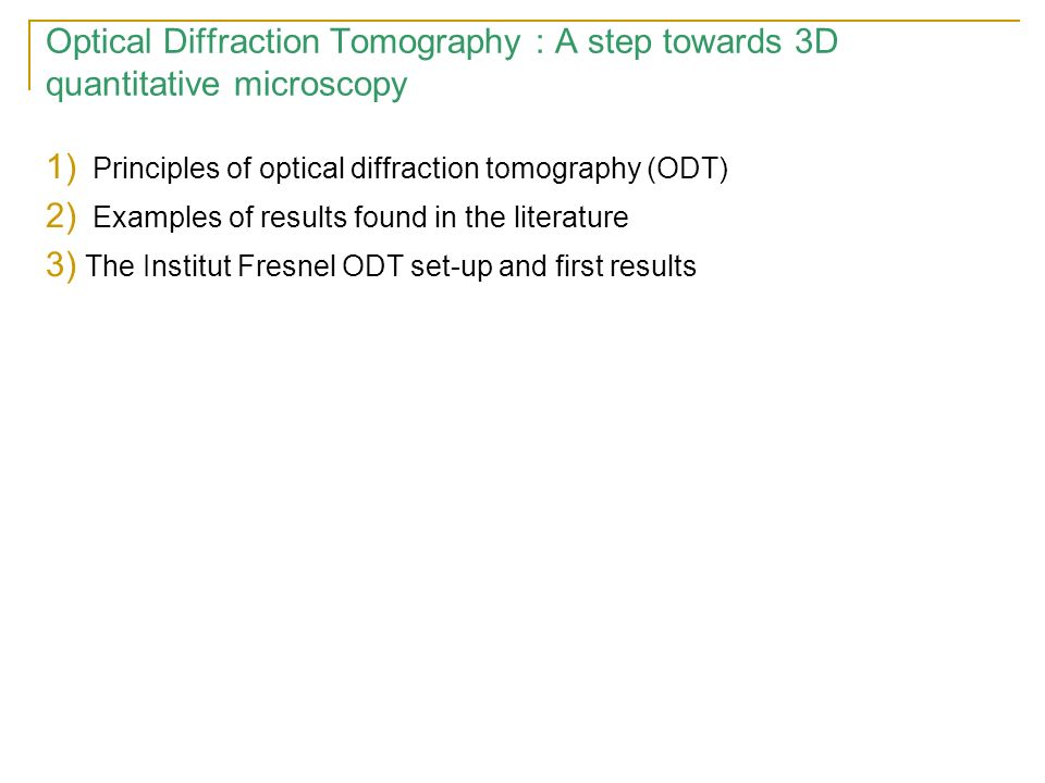 Optical Diffraction Tomography : A step towards 3D quantitative microscopy