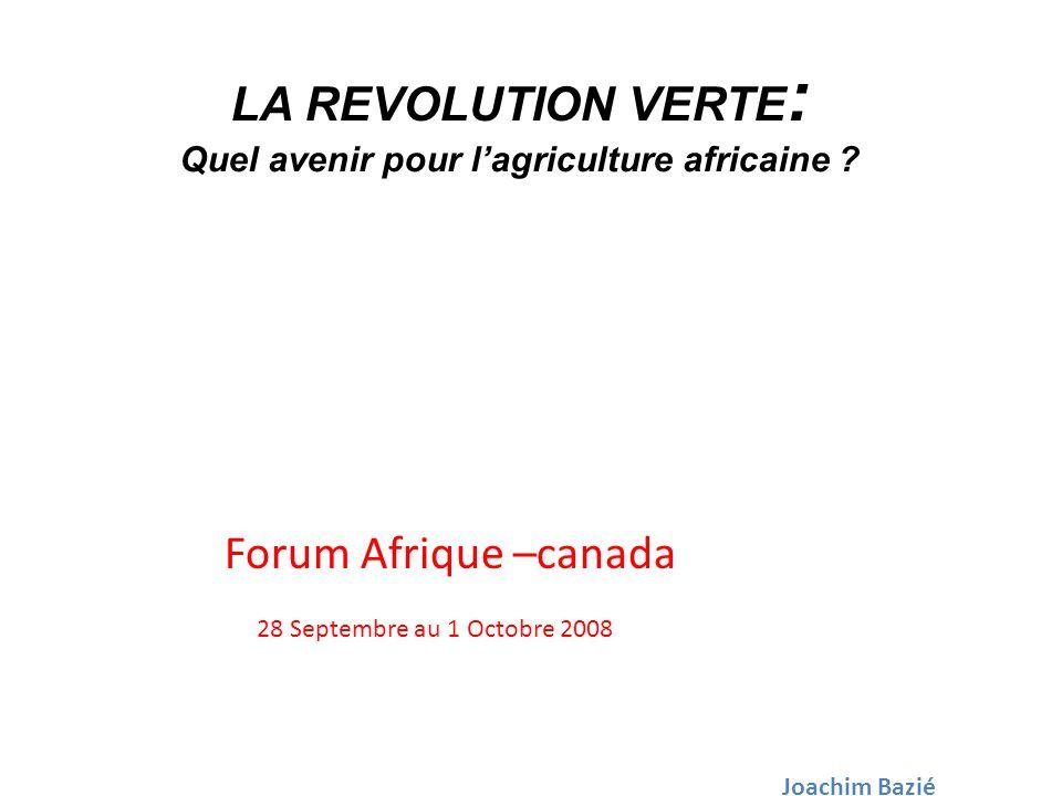 LA REVOLUTION VERTE: Quel avenir pour l'agriculture africaine