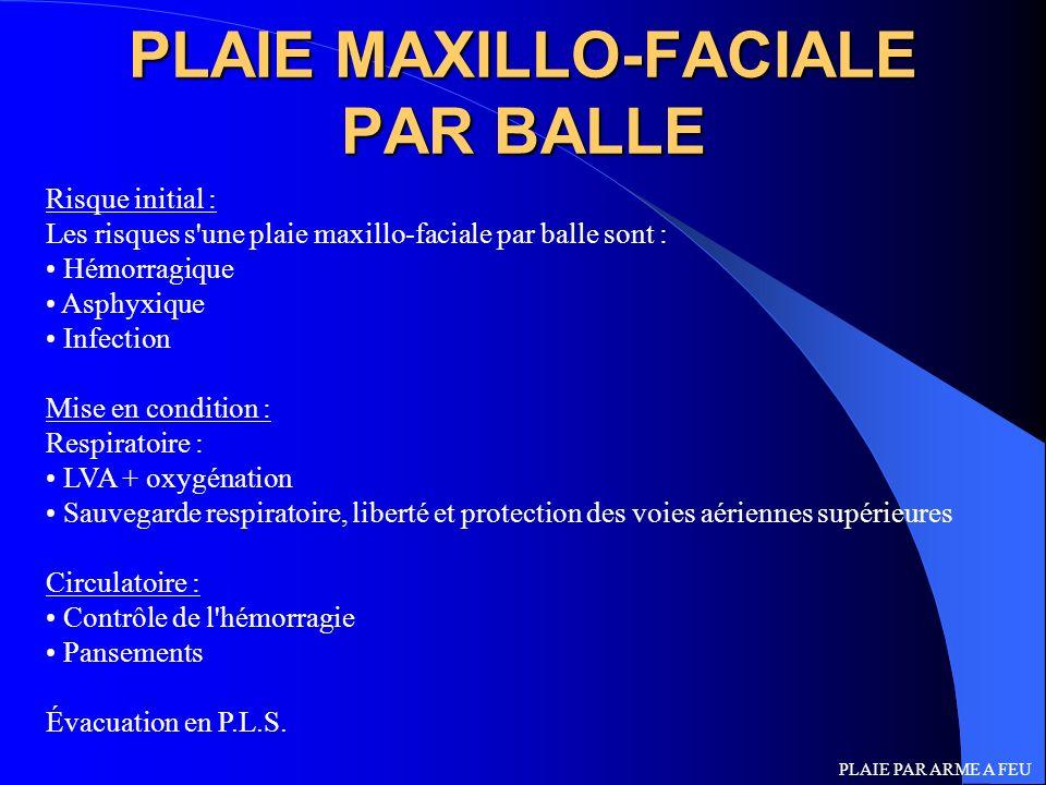 PLAIE MAXILLO-FACIALE PAR BALLE