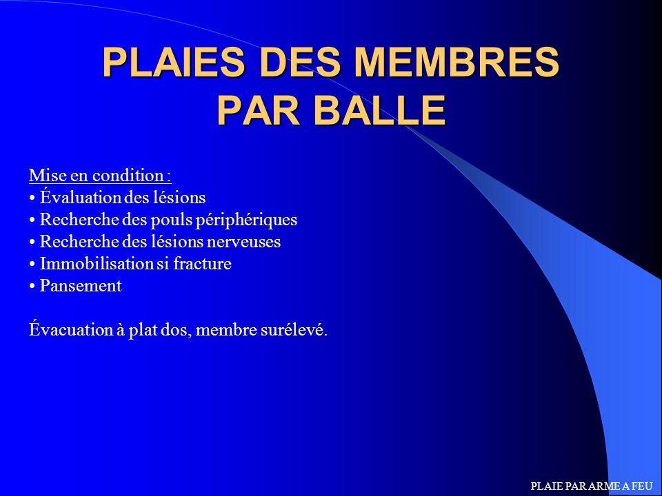 PLAIES DES MEMBRES PAR BALLE