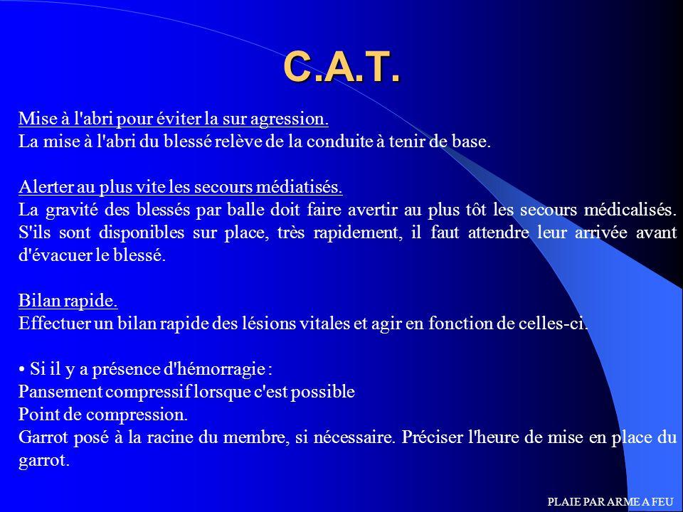 C.A.T. Mise à l abri pour éviter la sur agression.