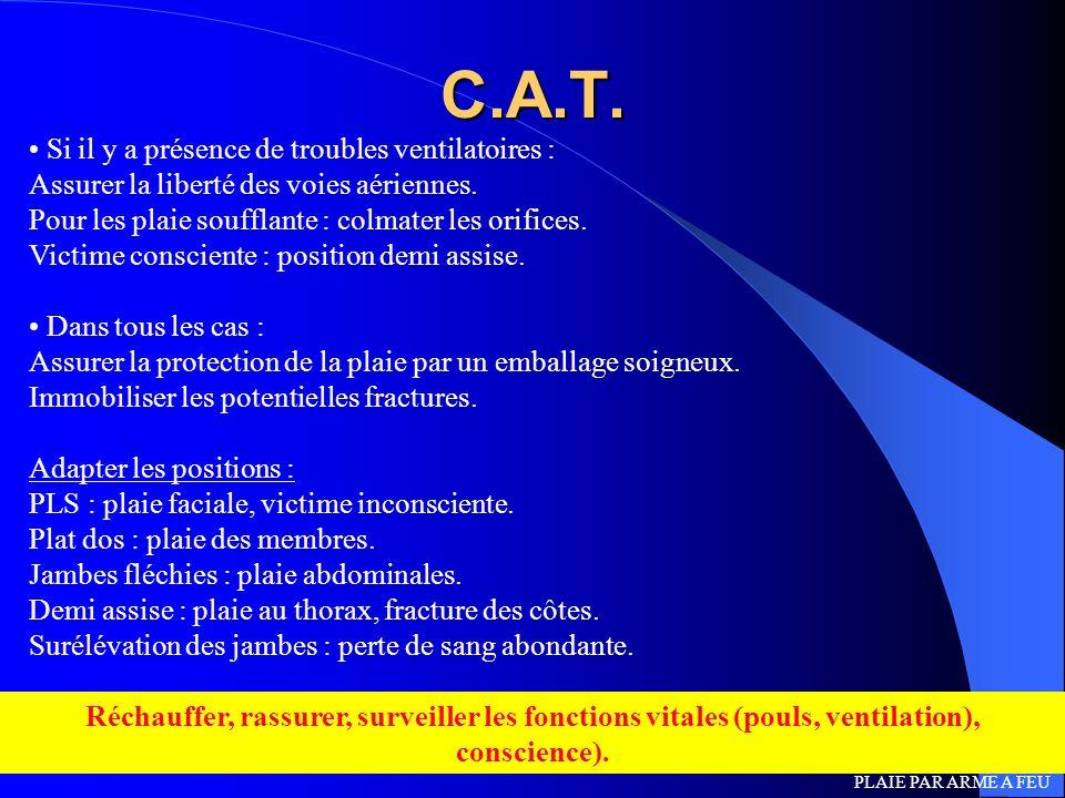 C.A.T. Si il y a présence de troubles ventilatoires :