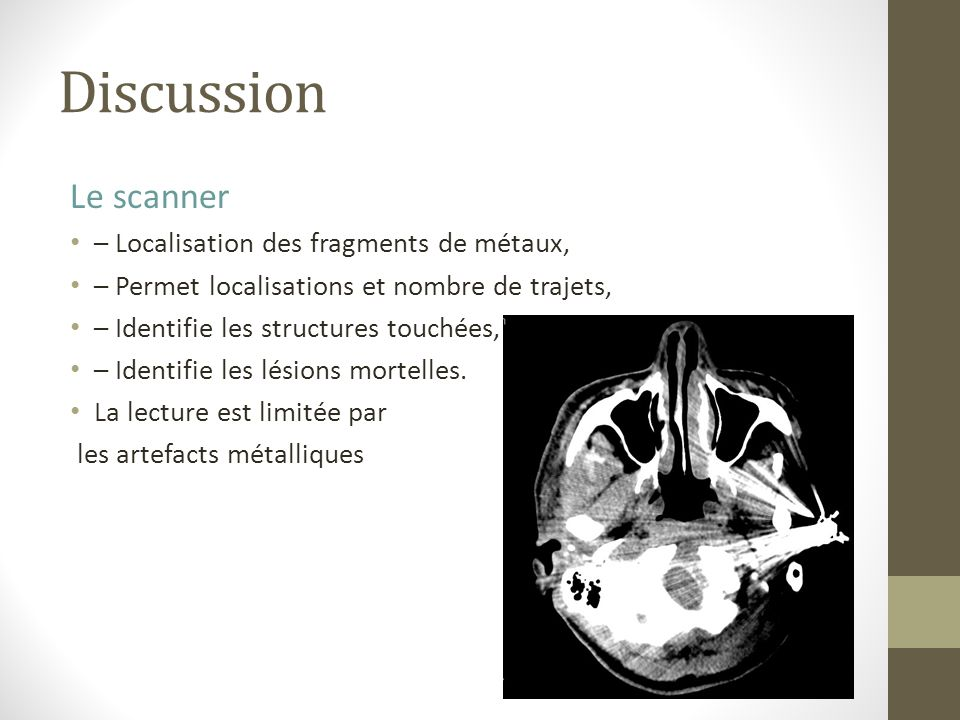 Discussion Le scanner – Localisation des fragments de métaux,