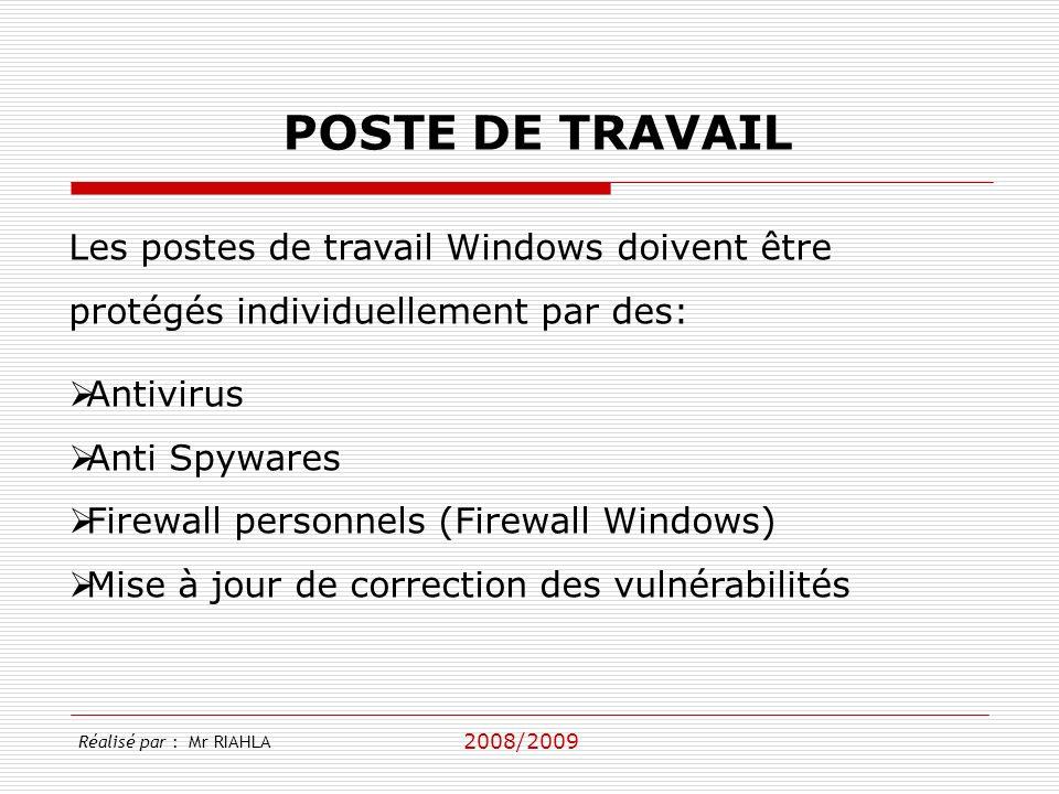 POSTE DE TRAVAIL Les postes de travail Windows doivent être protégés individuellement par des: Antivirus.