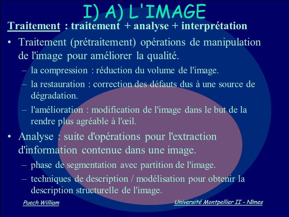 I) A) L IMAGE Traitement : traitement + analyse + interprétation