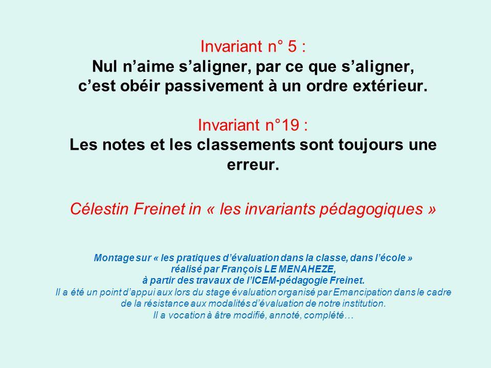 Invariant n° 5 : Nul n'aime s'aligner, par ce que s'aligner, c'est obéir passivement à un ordre extérieur.