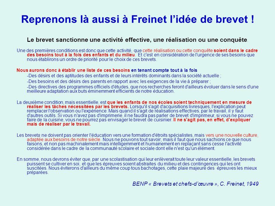 Reprenons là aussi à Freinet l'idée de brevet !