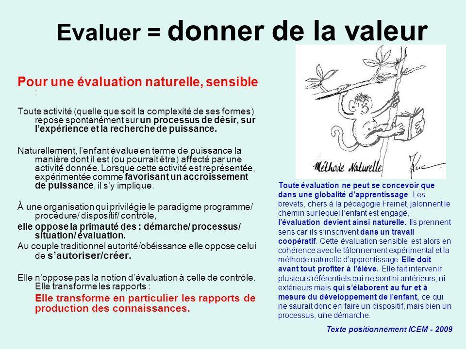 Evaluer = donner de la valeur