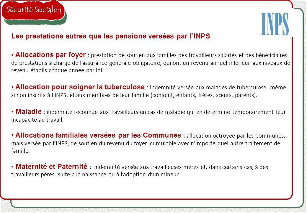 Sécurité Sociale Les prestations autres que les pensions versées par l'INPS.