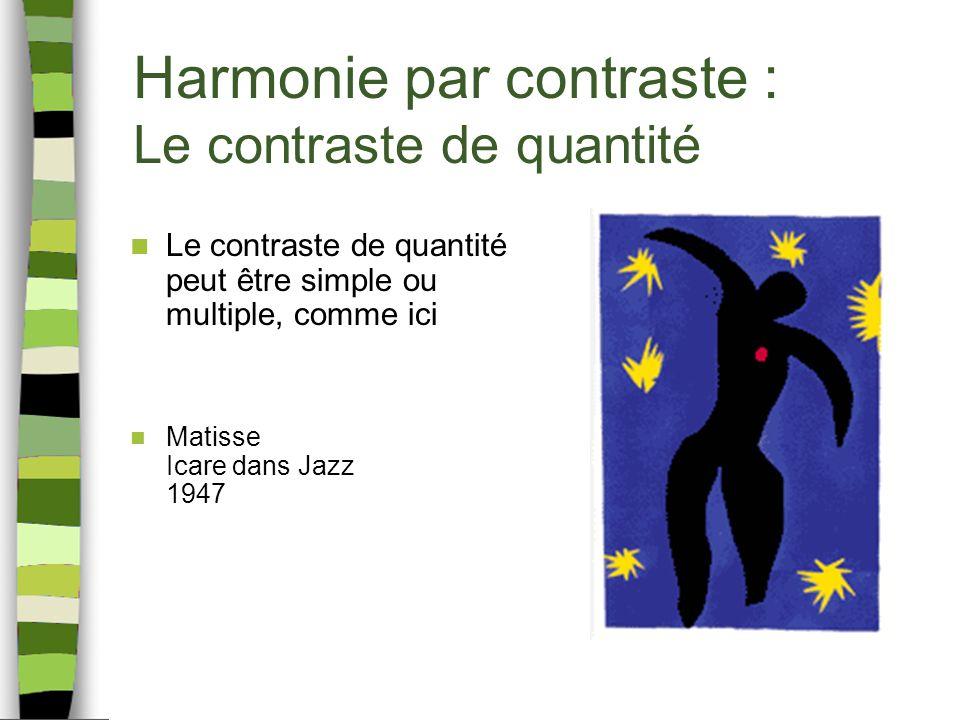 Harmonie par contraste : Le contraste de quantité