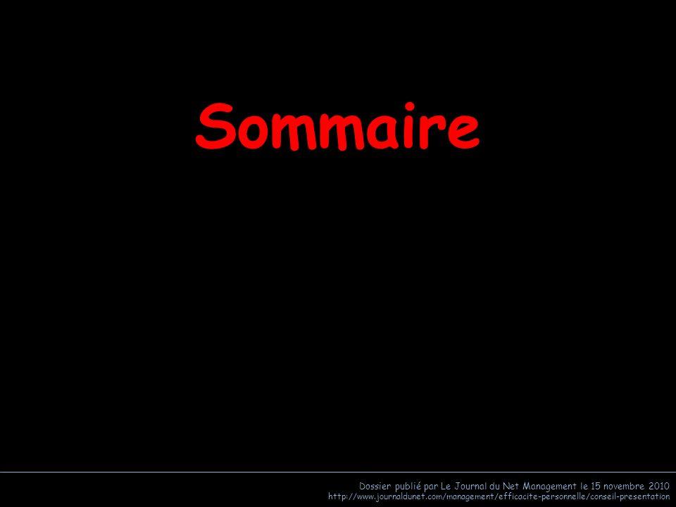 Sommaire Dossier publié par Le Journal du Net Management le 15 novembre 2010.