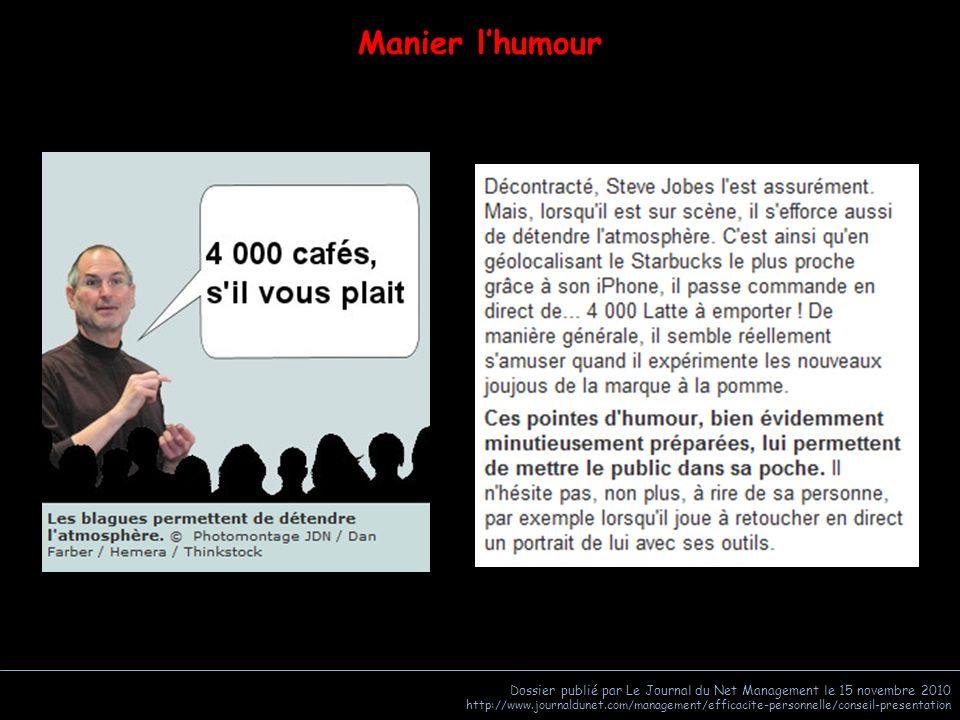 Manier l'humour Dossier publié par Le Journal du Net Management le 15 novembre 2010.