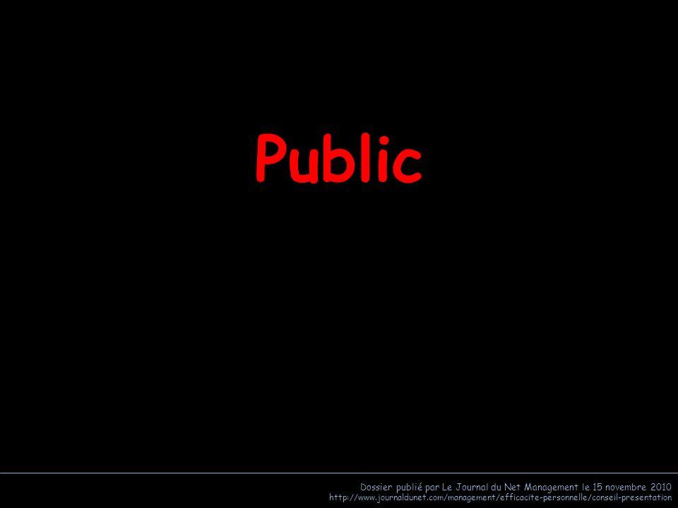 Public Dossier publié par Le Journal du Net Management le 15 novembre 2010.