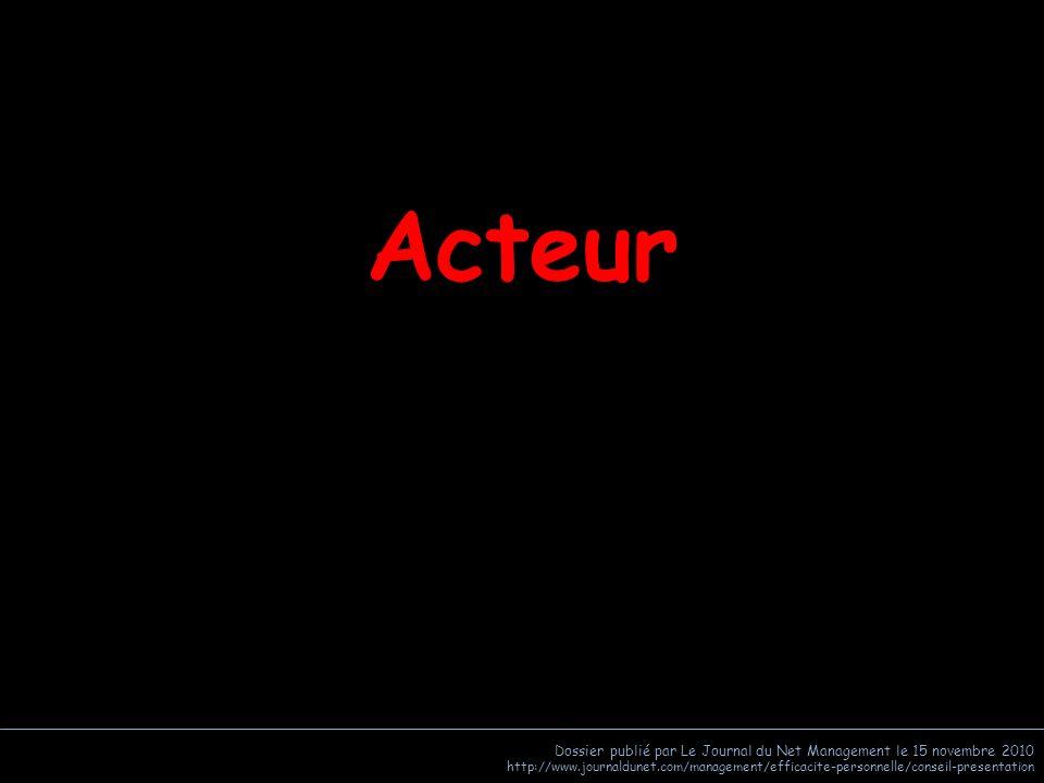 Acteur Dossier publié par Le Journal du Net Management le 15 novembre 2010.