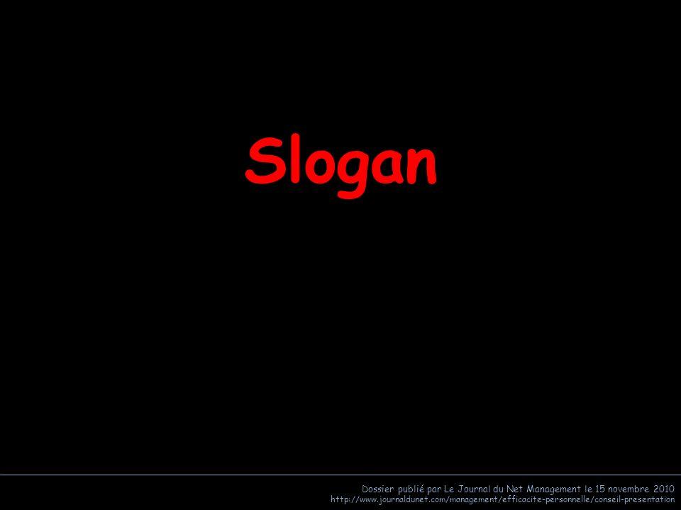 Slogan Dossier publié par Le Journal du Net Management le 15 novembre 2010.