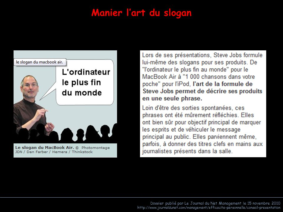 Manier l'art du slogan Dossier publié par Le Journal du Net Management le 15 novembre 2010.