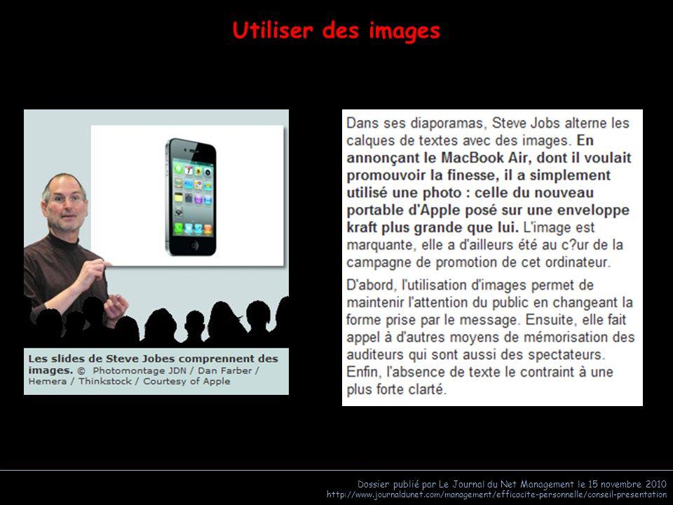 Utiliser des images Dossier publié par Le Journal du Net Management le 15 novembre 2010.