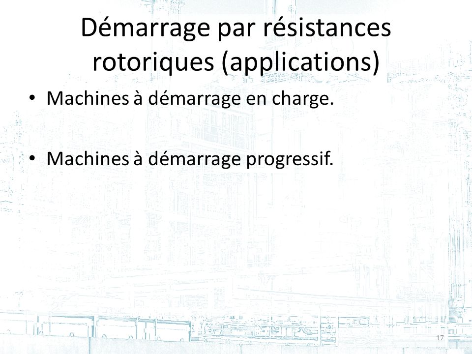 Démarrage par résistances rotoriques (applications)