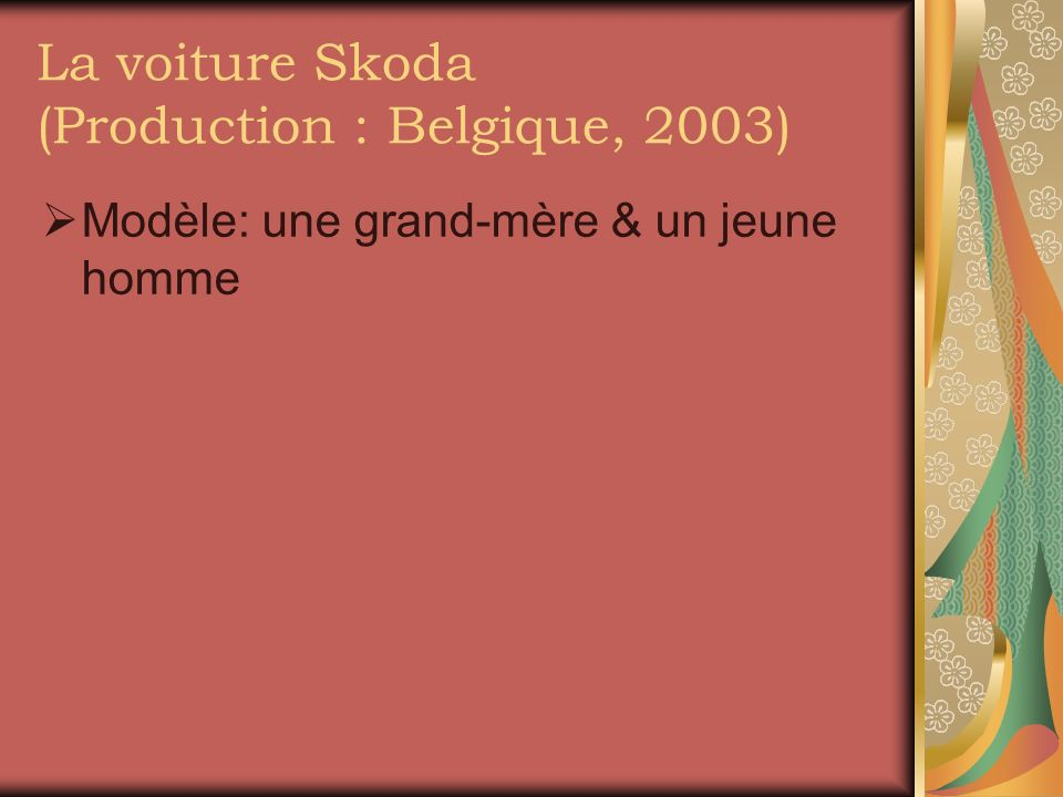 La voiture Skoda (Production : Belgique, 2003)