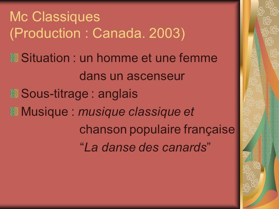 Mc Classiques (Production : Canada. 2003)