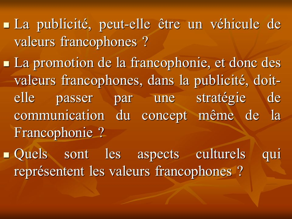 La publicité, peut-elle être un véhicule de valeurs francophones