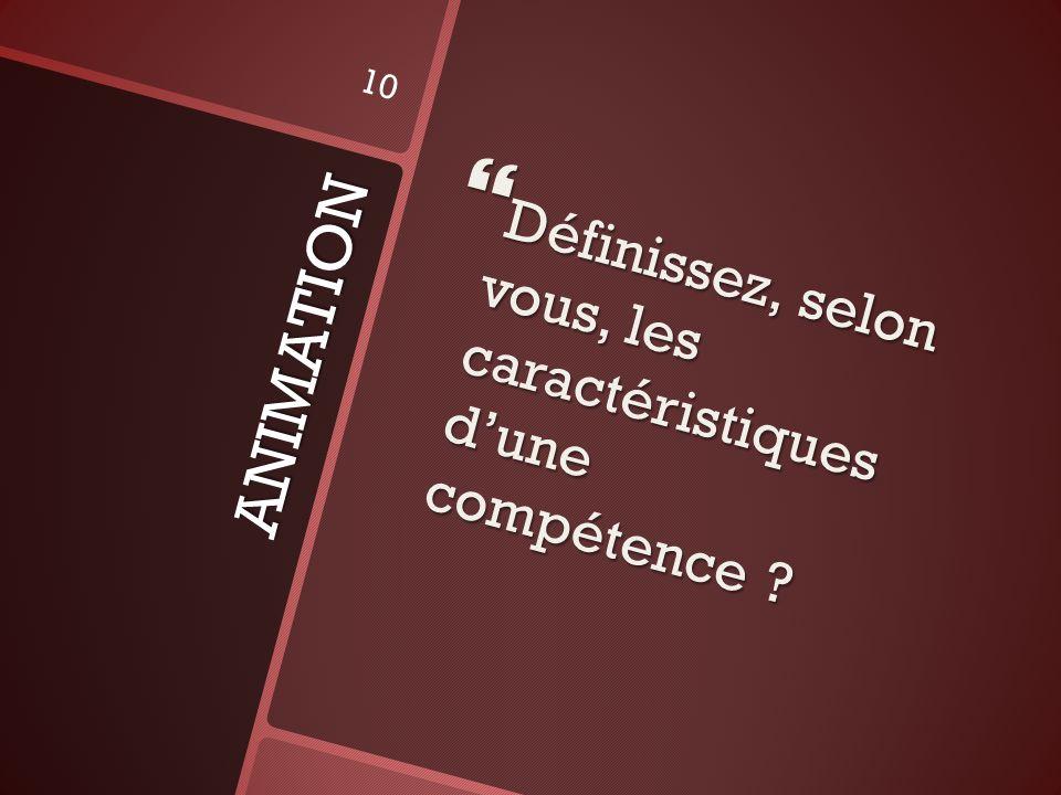 Définissez, selon vous, les caractéristiques d'une compétence