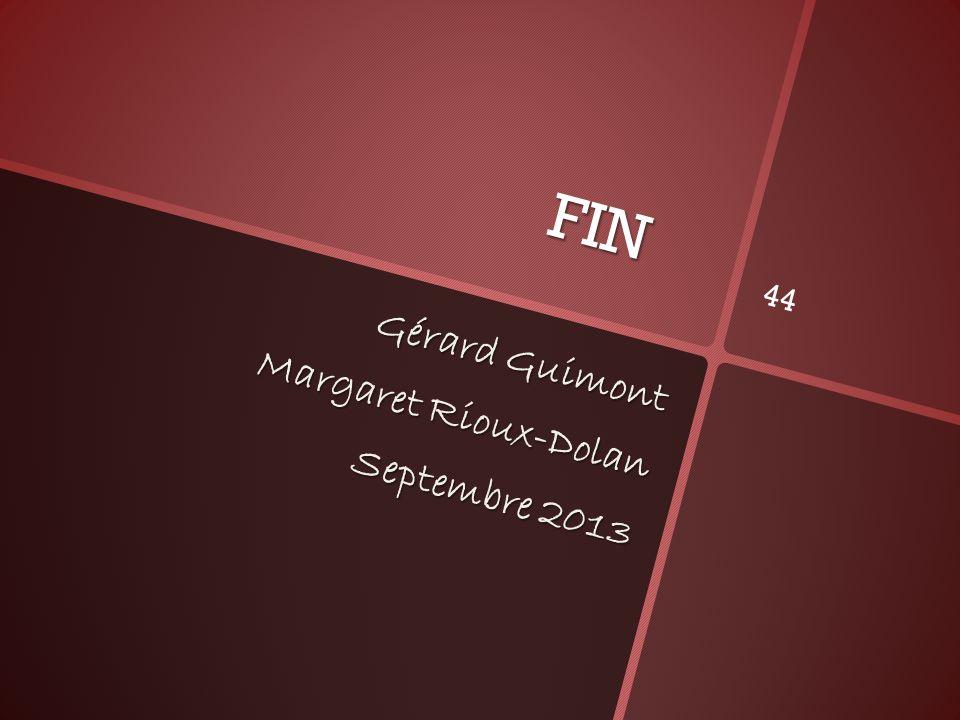 FIN Gérard Guimont Margaret Rioux-Dolan Septembre 2013