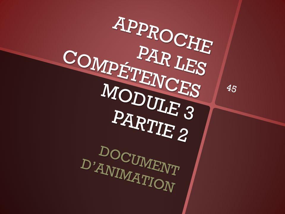 APPROCHE PAR LES COMPÉTENCES MODULE 3 PARTIE 2