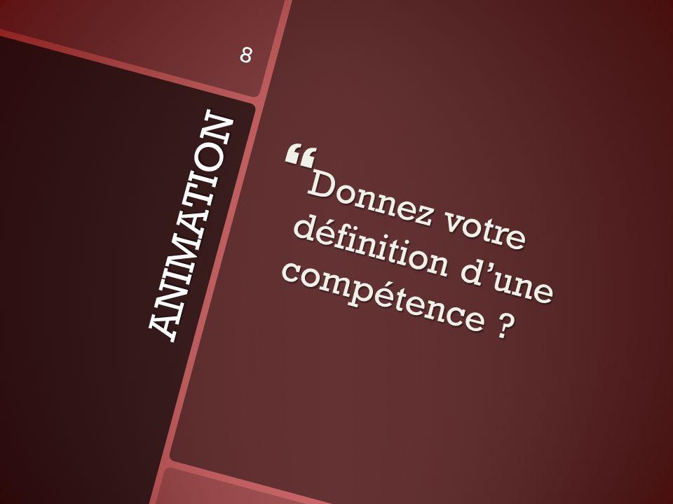 Donnez votre définition d'une compétence