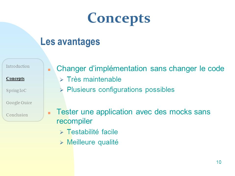 Concepts Les avantages Changer d'implémentation sans changer le code