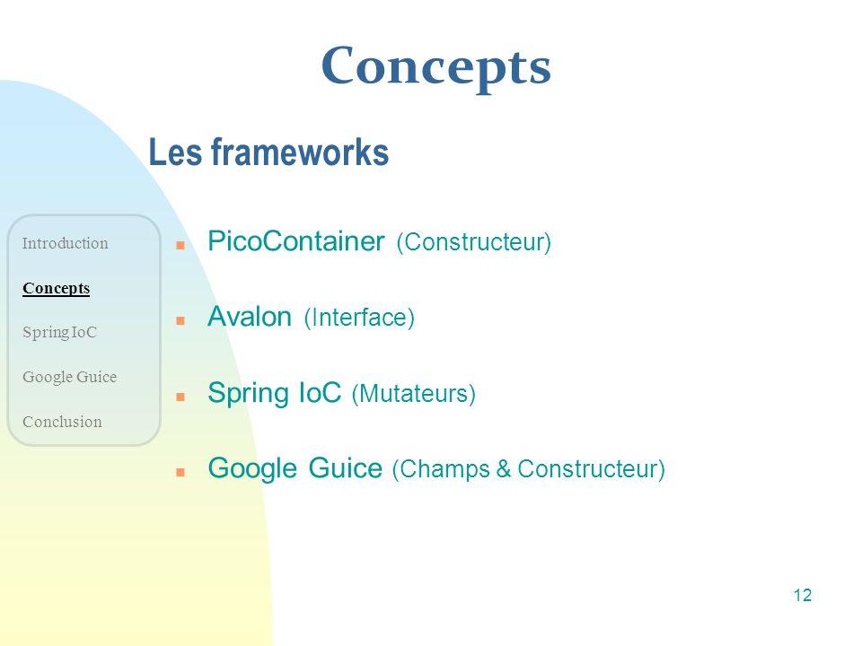 Concepts Les frameworks PicoContainer (Constructeur)