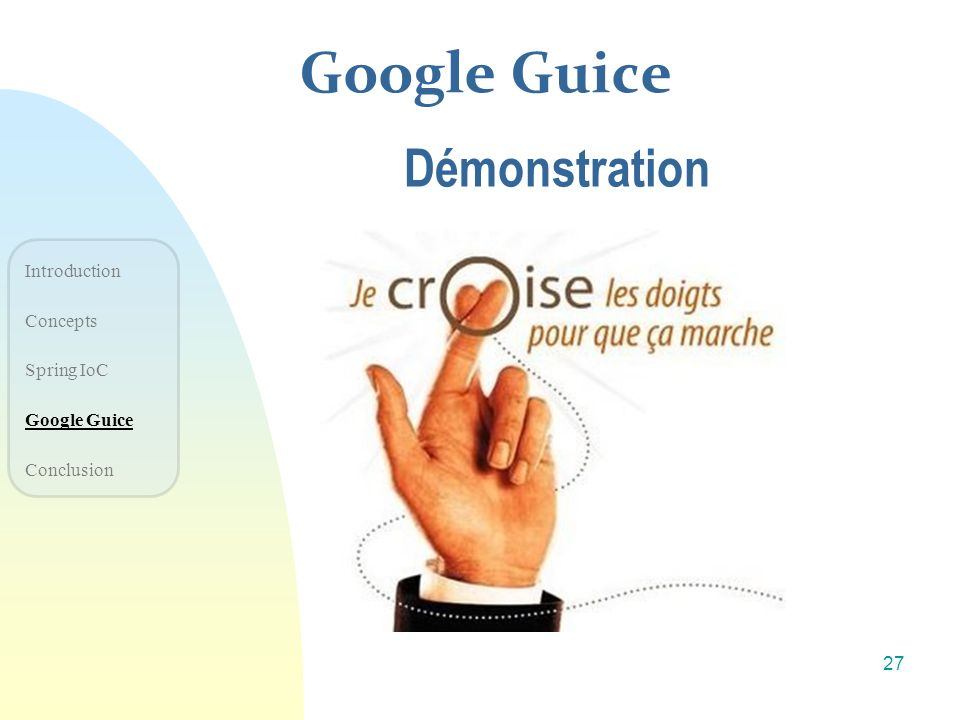 Google Guice Démonstration Introduction Concepts Spring IoC