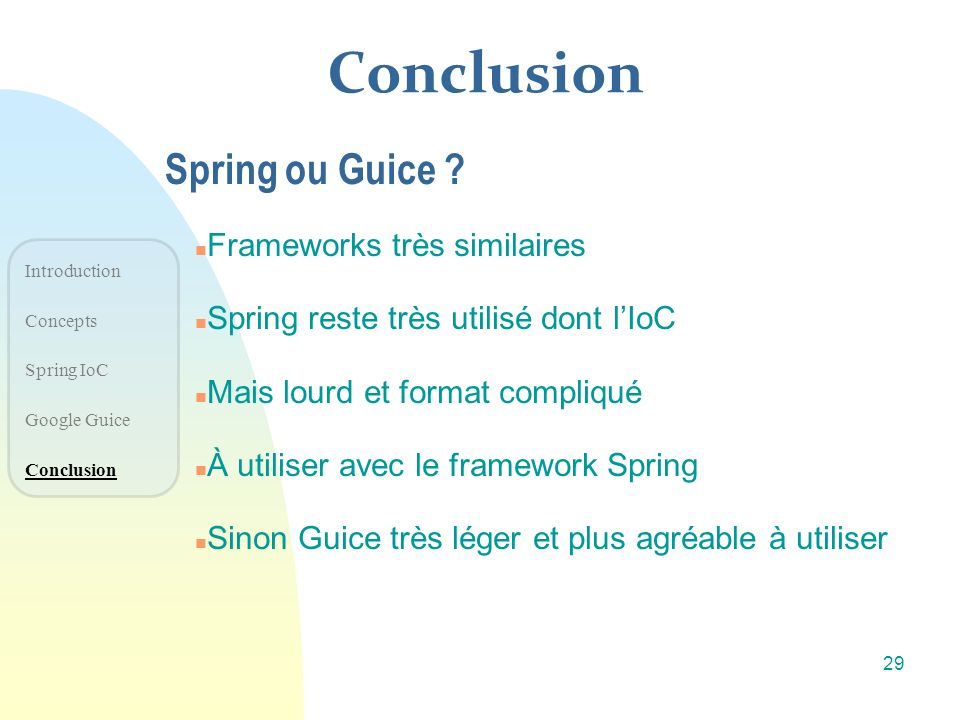 Conclusion Spring ou Guice Frameworks très similaires