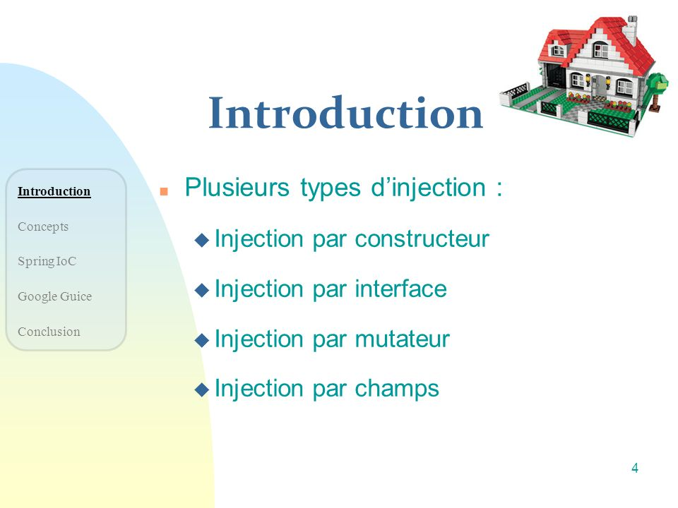 Introduction Plusieurs types d'injection : Injection par constructeur