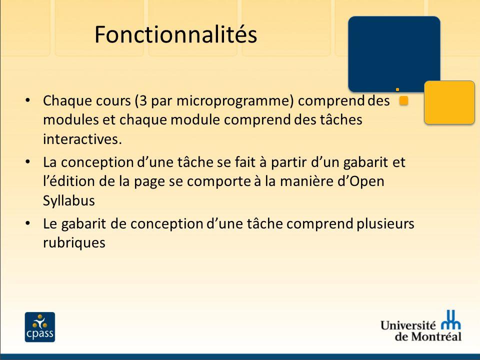 Fonctionnalités Chaque cours (3 par microprogramme) comprend des modules et chaque module comprend des tâches interactives.