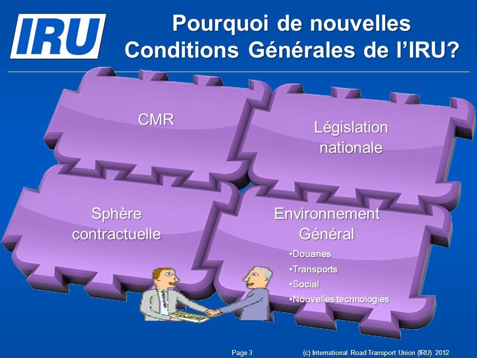 Pourquoi de nouvelles Conditions Générales de l'IRU
