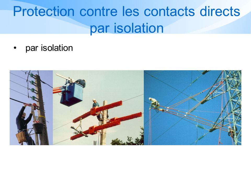 Protection contre les contacts directs par isolation