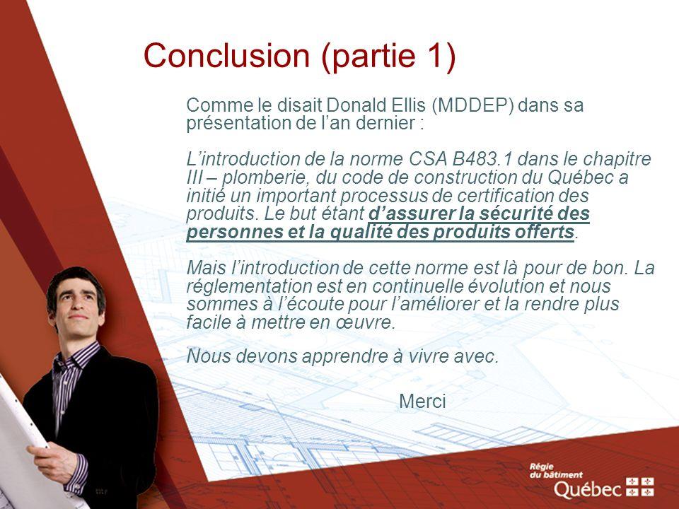 Conclusion (partie 1) Comme le disait Donald Ellis (MDDEP) dans sa présentation de l'an dernier :