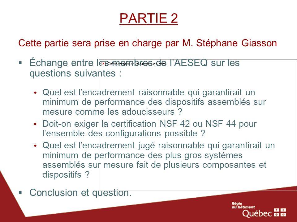 PARTIE 2 Cette partie sera prise en charge par M. Stéphane Giasson