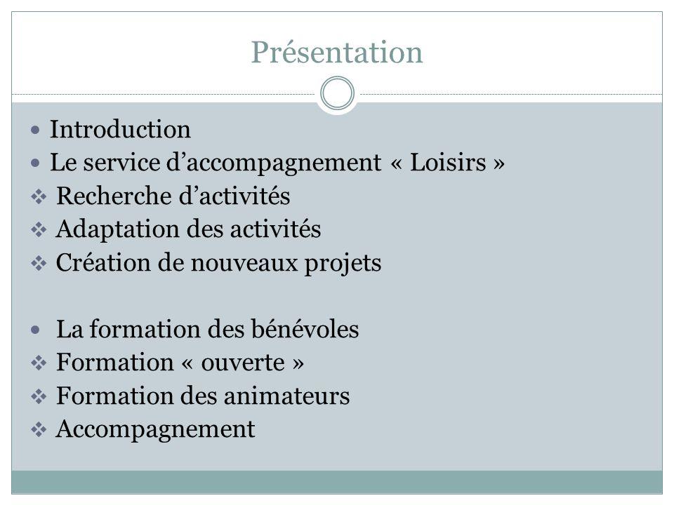 Présentation Introduction Le service d'accompagnement « Loisirs »