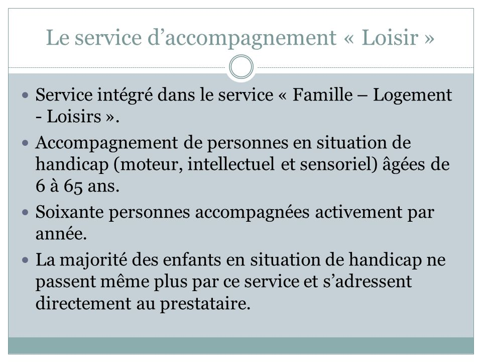 Le service d'accompagnement « Loisir »