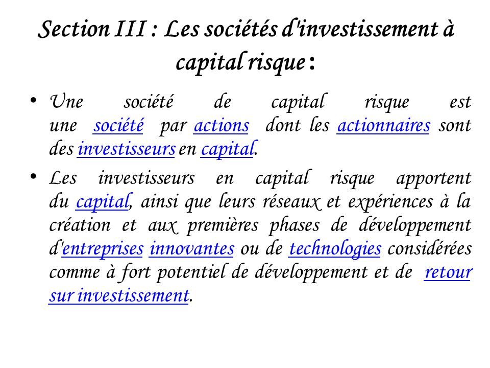 Section III : Les sociétés d investissement à capital risque :